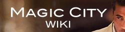 Magic City Wiki