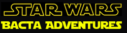 Star Wars: Bacta Adventures Wiki