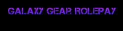 GalaxyGearRoleplay Wiki