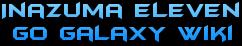 Inazuma Eleven GO Galaxy Wiki