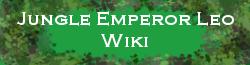 Jungle Emperor Leo Wiki