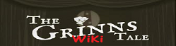 The Grinn's Tale Wiki