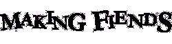 Making Fiends Wiki