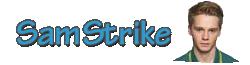 Sam Strike Wiki