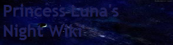 Princess Luna's Night Wiki