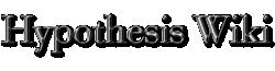 Hypothesis Wiki