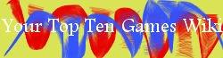 Your Top Ten Games Wiki