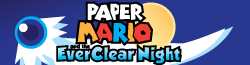 Paper Mario and the EverClear Night Wiki