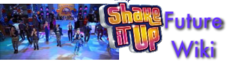 Shake it up Future Wiki