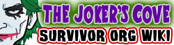The Joker's Cove Survivor ORG Wiki