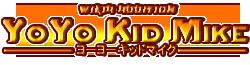 YoYo Kid Mike Series Wiki