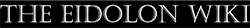 Eidolon Wiki