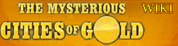 The Mysterious Cities of Gold Wiki