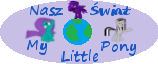 Nasz świat my little pony Wiki