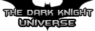 The Dark Knight Universe Wiki