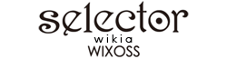 Selector infected WIXOSS Wiki