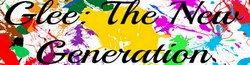 Glee: The New Generation Wiki