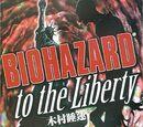 BIOHAZARD to the Liberty