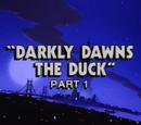 Darkly Dawns the Duck, Part 1