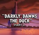 Darkly Dawns the Duck, Part 2