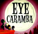 Eye Caramba/Gallery
