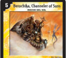 Berochika, Channeler of Suns