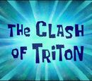 The Clash of Triton (transcript)