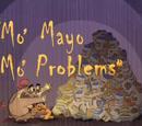 Mo' Mayo, Mo' Problems
