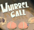 Whirrel Call