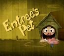 Entree's Pet