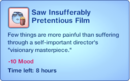 Saw Insufferably Pretentious Film.png