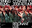 Morning Musume Concert Tour 2008 Aki ~Resonant LIVE~