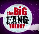 The Big Fang Theory