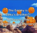 The Enemy is Goku's Brother?! The Secret of the Mighty Saiyan Warriors