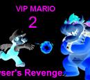 VIP Mario 2: Bowser's Revenge