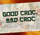 Good Croc, Bad Croc/Transcript