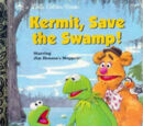 Kermit, Save the Swamp!