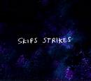 Skips Strikes/Gallery
