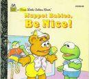 Muppet Babies, Be Nice!