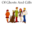 Of Ghosts And Gills