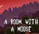 Una Habitación con un Alce