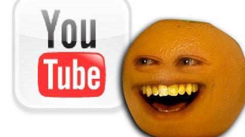 Annoying Orange: Hey YOUTUBE!!!