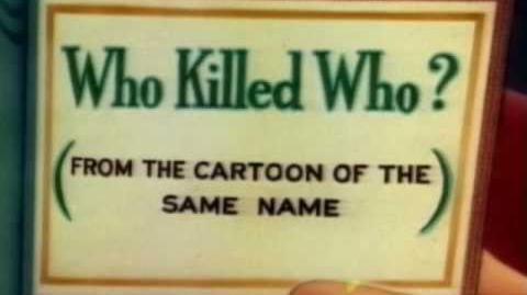 Who Killed Who (1943) - High Quality