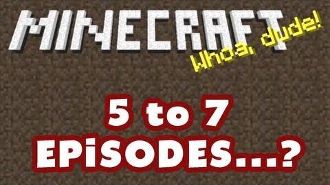 5 to 7 Episodes...?