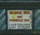 Mermaid Man & Barnacle Boy Lost Episode