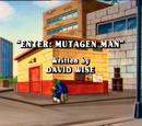 Enter: Mutagen Man