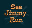 See Jimmy Run