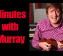 Minutes with Murray