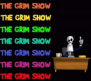 The Grim Show