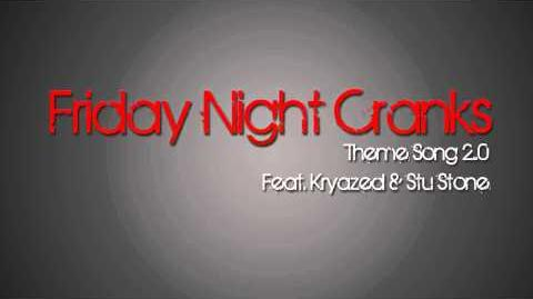 Friday Night Cranks Theme Song 2.0 (ft. Krayzed & Stu Stone)